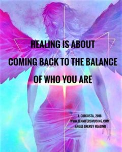 Healing is about coming back to the balance of who you are.